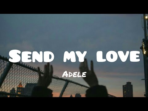 Adele - Send My Love (To Your New Lover) - Traduction
