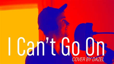 I Can't Go On - Robin Bengtsson - Cover by Dazel - YouTube