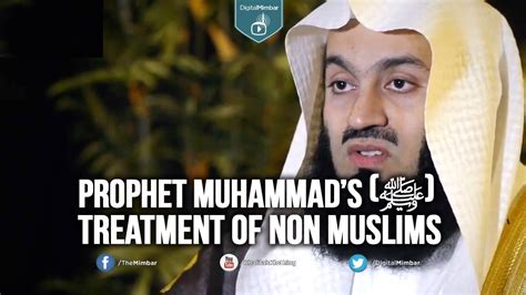 Prophet Muhammad's (ﷺ) Treatment of Non Muslims - Mufti