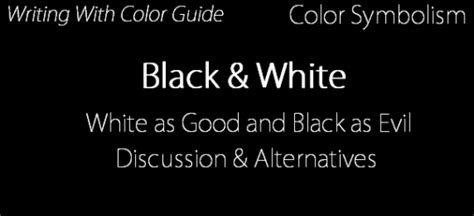 Writing with Color — Black and White Symbolism: A Look