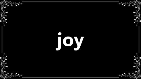 Joy - Definition and How To Pronounce - YouTube