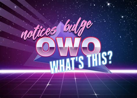 RetroWave OwO | OwO What's This? | Know Your Meme