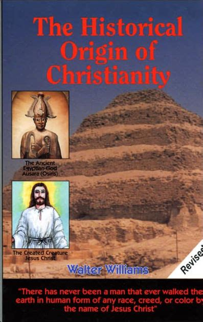 Historical Origin of Christianity by Walter Williams